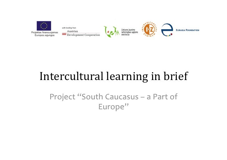 """Intercultural  learning  in  brief     Project  """"South  Caucasus  –  a  Part  of                    ..."""