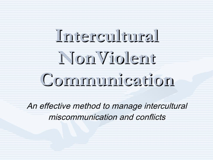 Intercultural Non V iolent Communication An effective method to manage intercultural miscommunication and conflicts