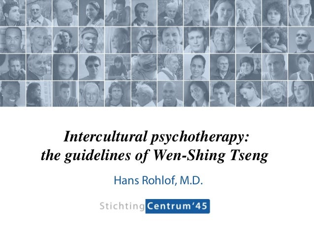 Intercultural psychotherapy:the guidelines of Wen-Shing TsengHans Rohlof, M.D.