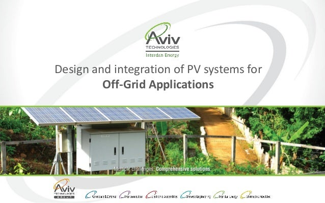 Design and integration of PV systems for Off-Grid Applications
