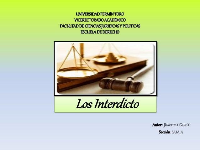 Autor.: Jhovanna García Sección: SAIA A UNIVERSIDADFERMÍNTORO VICERECTORADOACADÉMICO FACULTADDE CIENCIASJURIDICASY POLITIC...