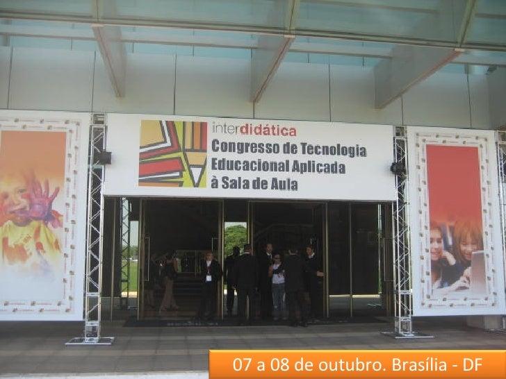 07 a 08 de outubro. Brasília - DF