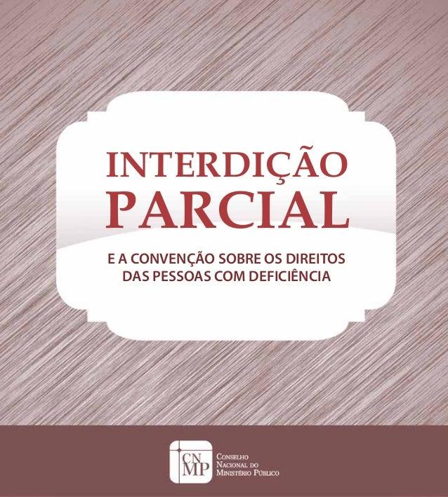 E A CONVENÇÃO SOBRE OS DIREITOS DAS PESSOAS COM DEFICIÊNCIA INTERDIÇÃO PARCIAL