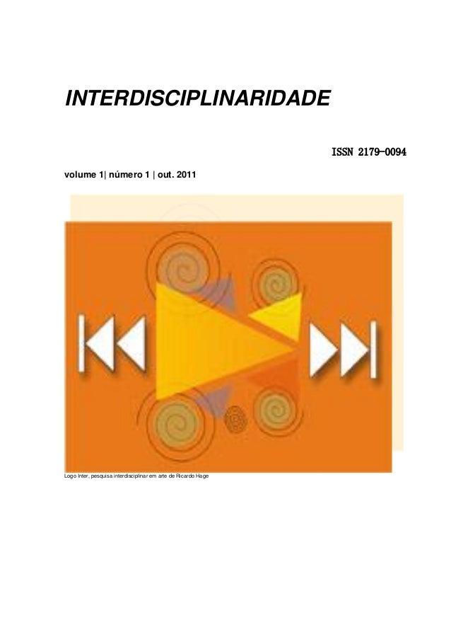 INTERDISCIPLINARIDADE ISSN 2179-0094 volume 1| número 1 | out. 2011 Logo Inter, pesquisa interdisciplinar em arte de Ricar...