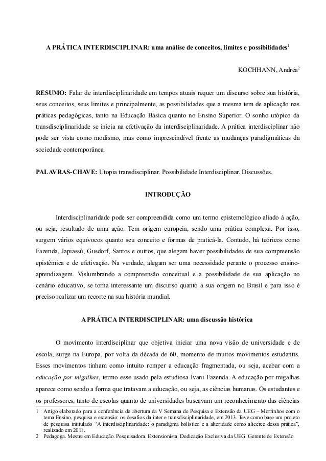 A PRÁTICA INTERDISCIPLINAR: uma análise de conceitos, limites e possibilidades1 KOCHHANN, Andréa2 RESUMO: Falar de interdi...