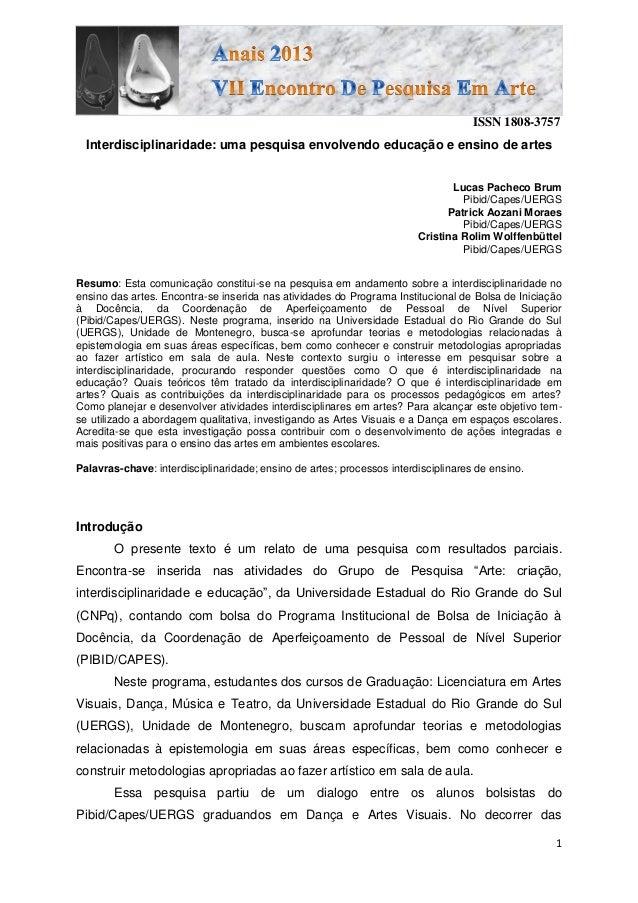 ISSN 1808-3757 1 Interdisciplinaridade: uma pesquisa envolvendo educação e ensino de artes Lucas Pacheco Brum Pibid/Capes/...