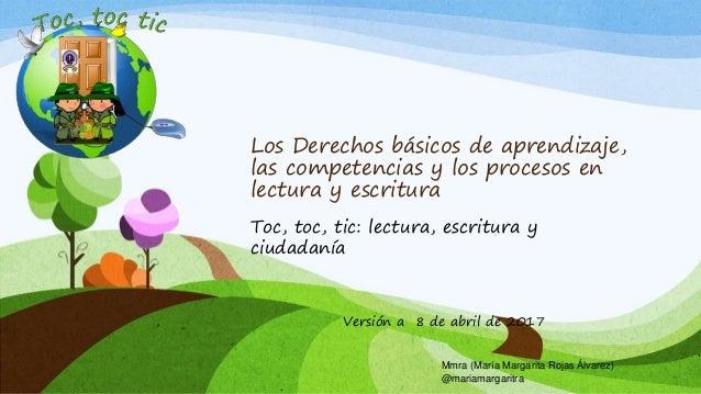 Los Derechos básicos de aprendizaje, las competencias y los procesos en lectura y escritura Toc, toc, tic: lectura, escrit...