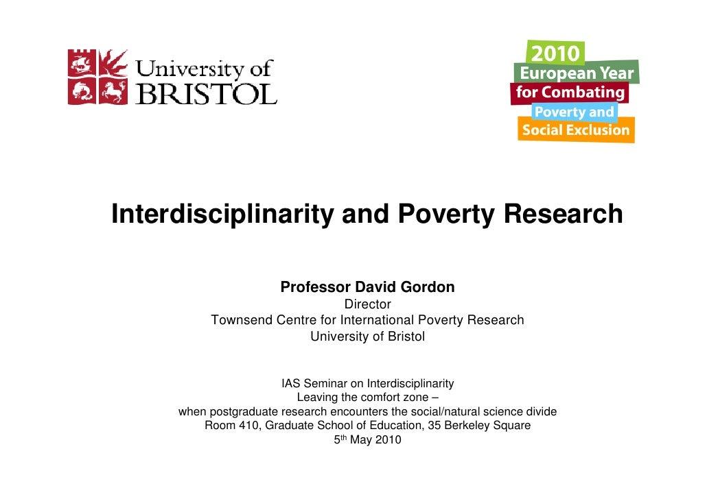 Interdisciplinarity and Poverty Research                          Professor David Gordon                                 D...