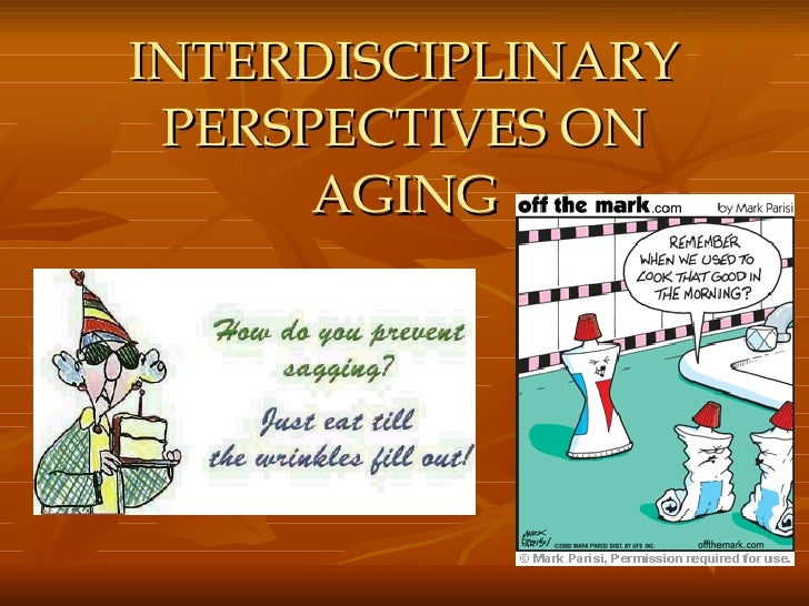 INTERDISCIPLINARY PERSPECTIVES ON AGING