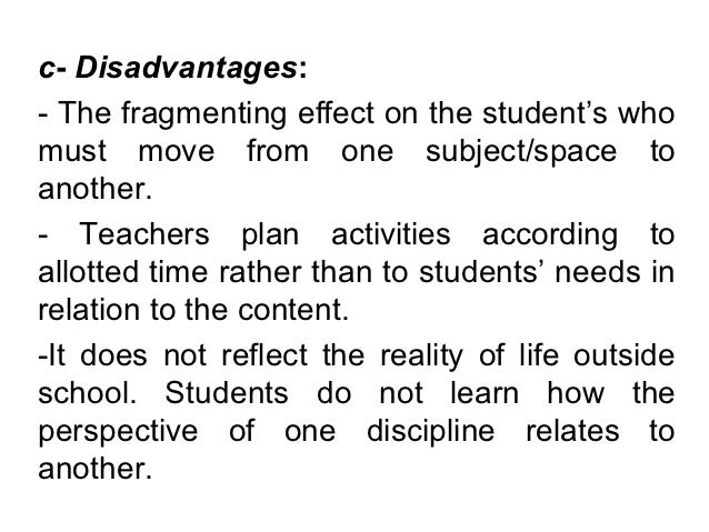 disadvantages of curriculum Subject-centered curriculum is the most common model used in the united states , and is very familiar to anyone who has gone from one.