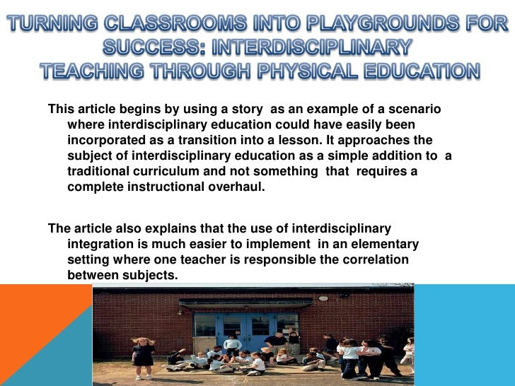TURNING CLASSROOMS INTO PLAYGROUNDS FOR SUCCESS: INTERDISCIPLINARY<br /> TEACHING THROUGH PHYSICAL EDUCATION<br />This art...