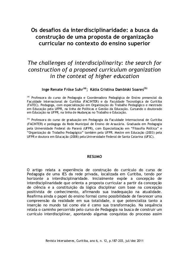 Revista Intersaberes, Curitiba, ano 6, n. 12, p.187-203, jul/dez 2011  Os desafios da interdisciplinaridade: a busca da co...
