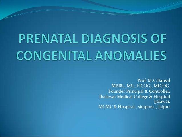 Prof. M.C.Bansal      MBBS., MS., FICOG., MICOG.     Founder Principal & Controller,Jhalawar Medical College & Hospital   ...