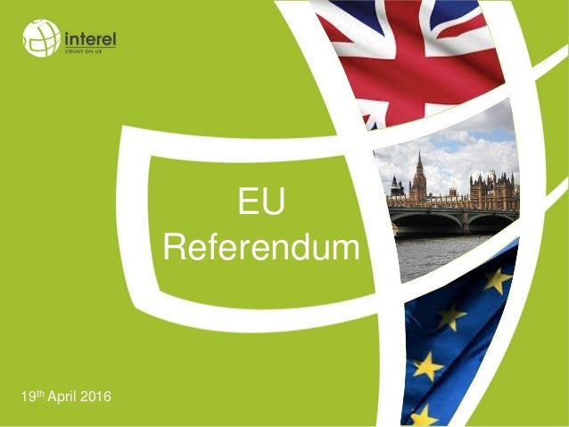 11 EU Referendum 19th April 2016