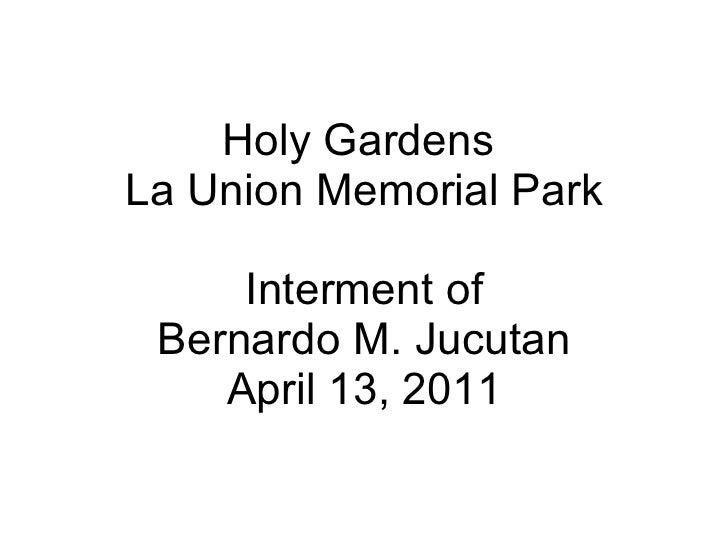 Holy Gardens  La Union Memorial Park Interment of Bernardo M. Jucutan April 13, 2011