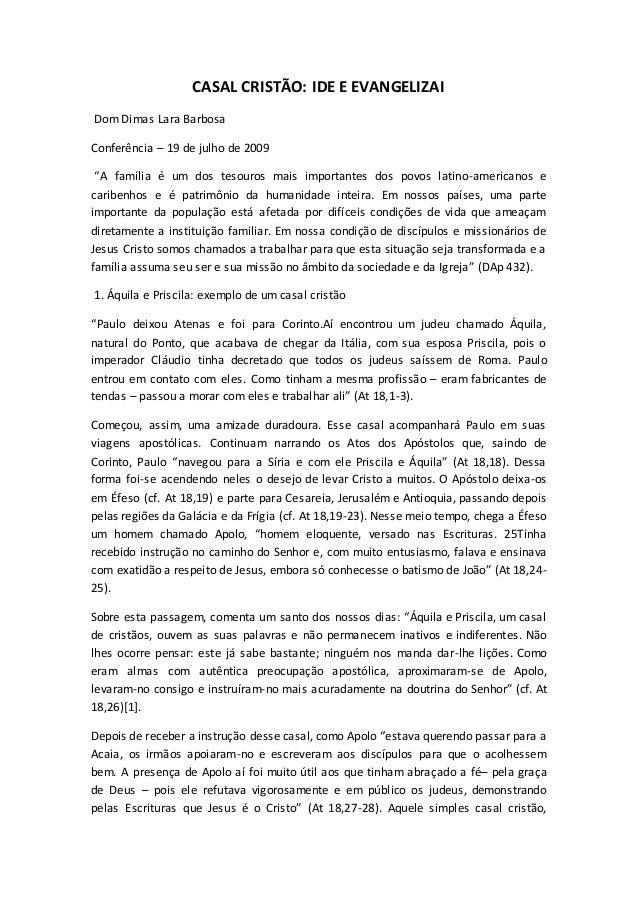 """CASAL CRISTÃO: IDE E EVANGELIZAI Dom Dimas Lara Barbosa Conferência – 19 de julho de 2009 """"A família é um dos tesouros mai..."""