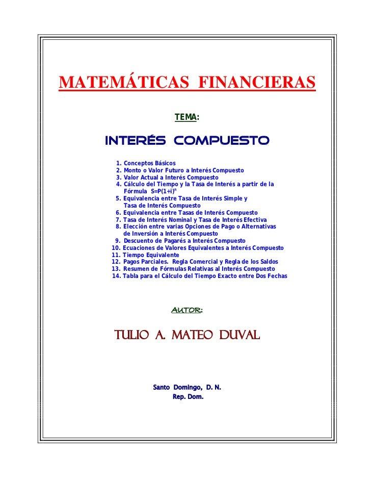 MATEMÁTICAS FINANCIERAS                         TEMA:    INTERÉS COMPUESTO     1. Conceptos Básicos     2. Monto o Valor F...