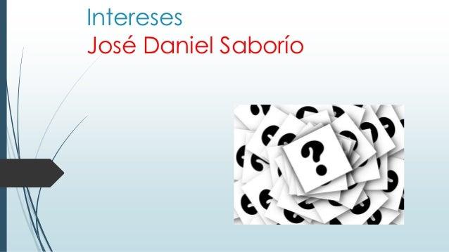 Intereses José Daniel Saborío