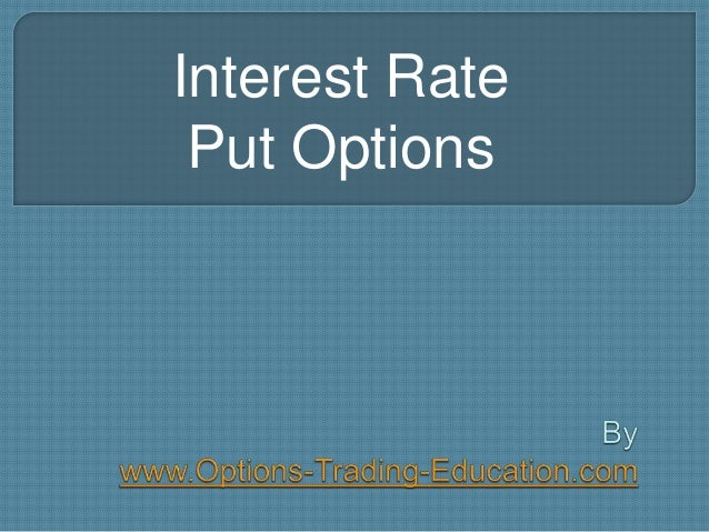 Interest Rate Put Options