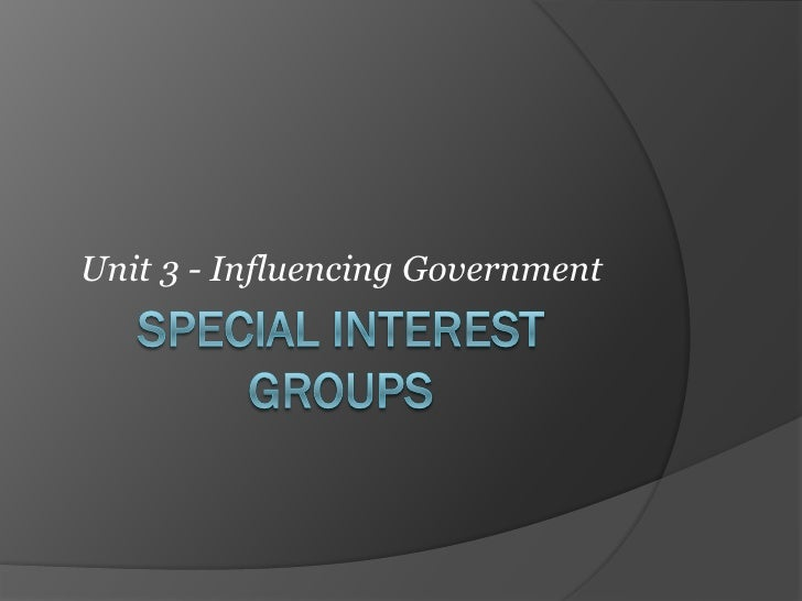 Unit 3 - Influencing Government