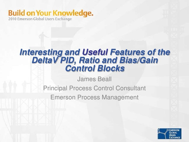 Interesting and Useful Features of the DeltaV PID, Ratio and Bias/Gain Control Blocks