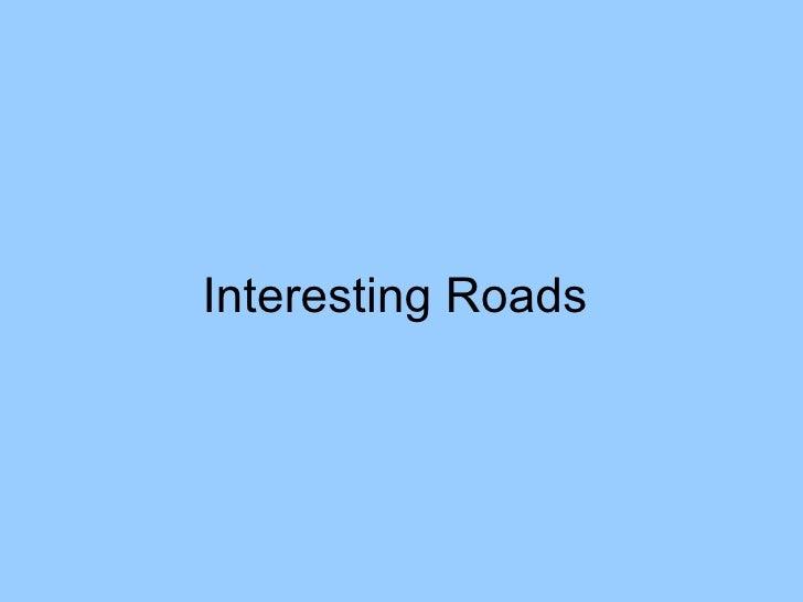 Interesting Roads
