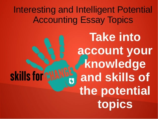 accounting essay samples interesting and intelligent potential accou  4 interesting and intelligent potential accounting essay topics