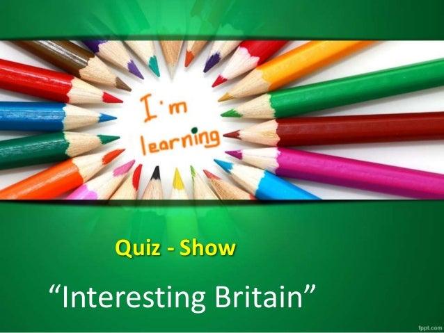 """Quiz - Show """"Interesting Britain"""""""