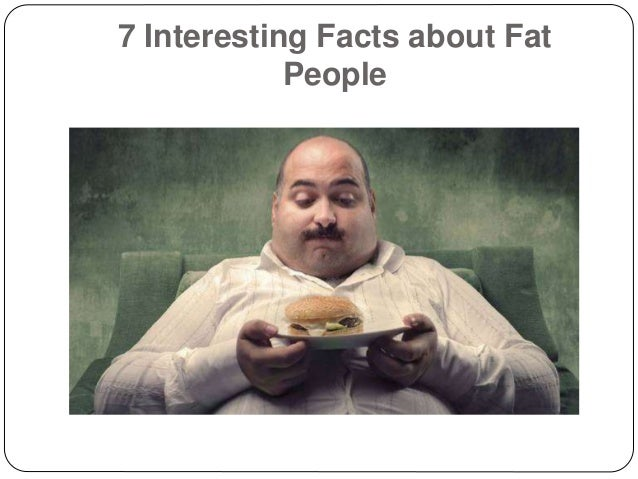 Interesting Facts About Fat People   Jpgcb