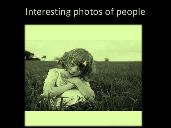 Interesting photos of people<br />