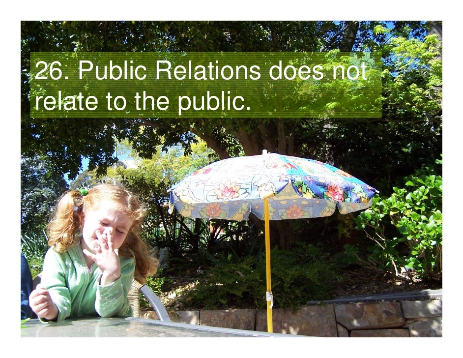 26. Public Relations does not relate to the public.        Gavin Heaton                                 13    www.servanto...