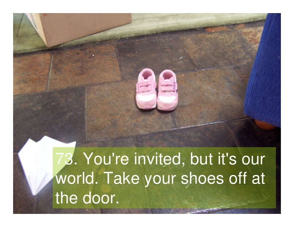 73. You're invited, but it's our    world. Take your shoes off at    the door. Gavin Heaton                               ...