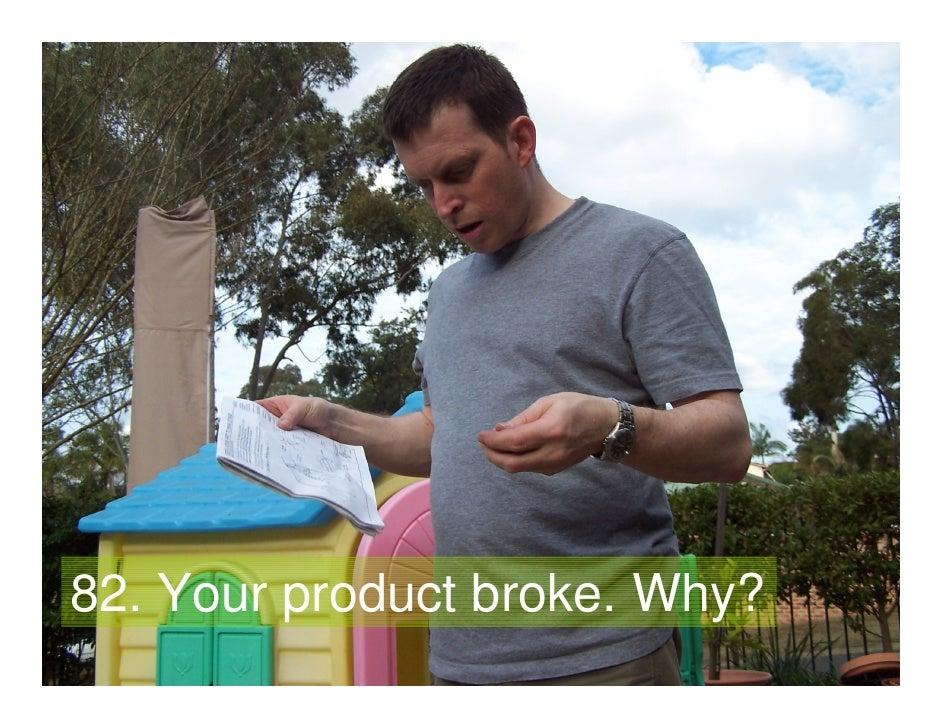 82. Your product broke. Why?    Gavin Heaton                                29    www.servantofchaos.com