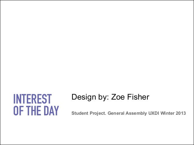 INTEREST OF THE DAY  Design by: Zoe Fisher 