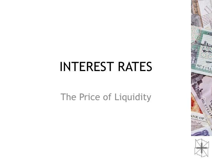 INTEREST RATESThe Price of Liquidity