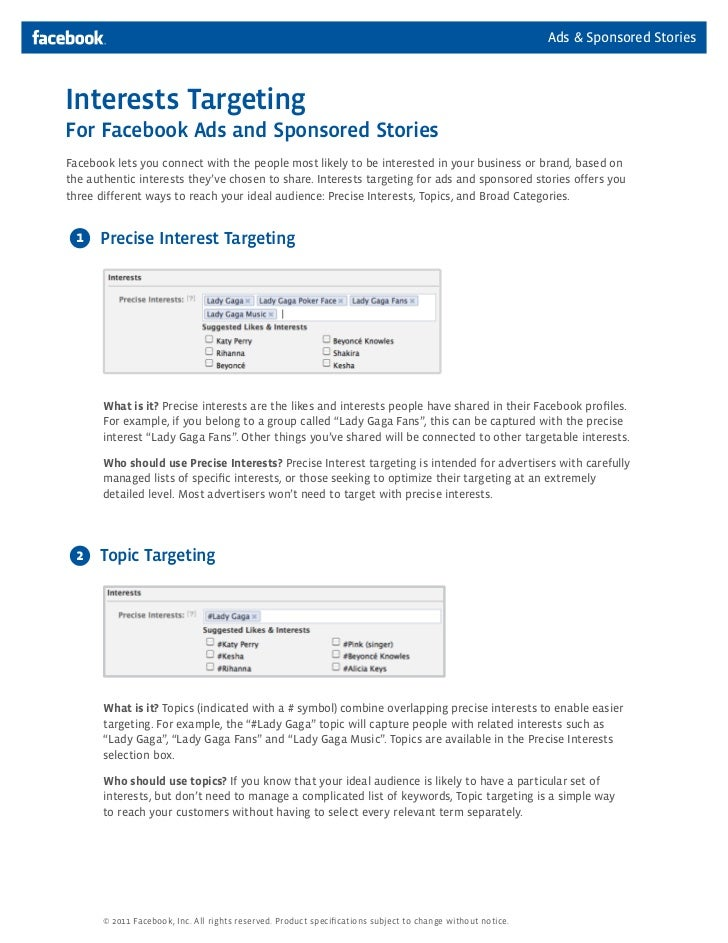 Ads & Sponsored StoriesInterests TargetingFor Facebook Ads and Sponsored StoriesFacebook lets you connect with the people ...