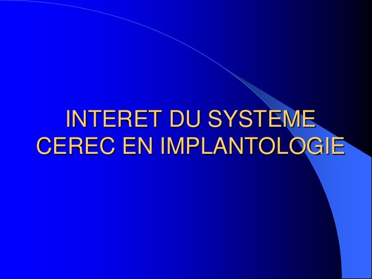 INTERET DU SYSTEMECEREC EN IMPLANTOLOGIE
