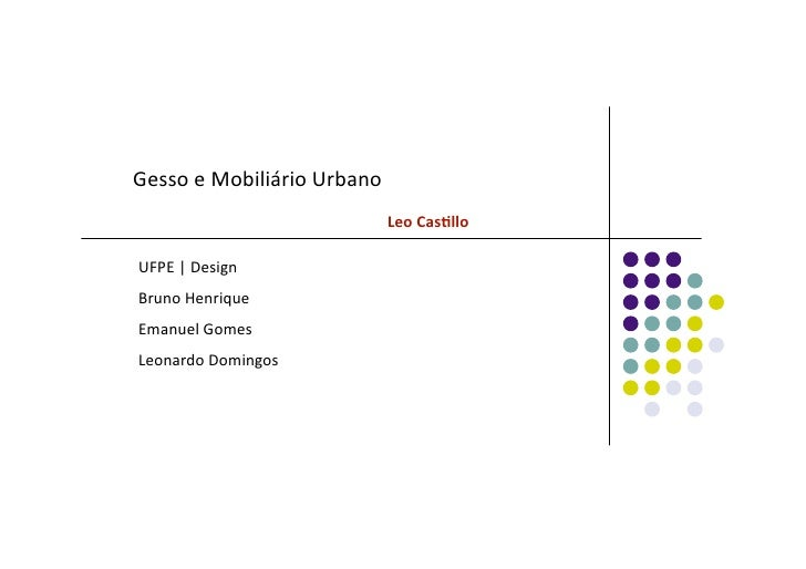 GessoeMobiliárioUrbano LeoCas(llo UFPE|Design BrunoHenrique Em...