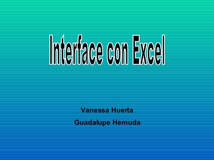 Interface con Excel Vanessa Huerta Guadalupe Hemuda