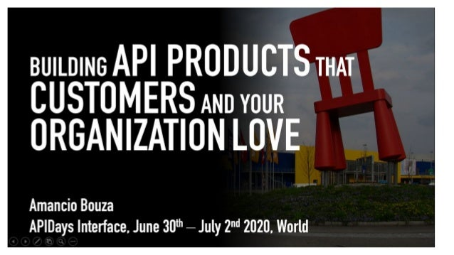 INTERFACE by apidays - Building the API Product that Customers and Your Organization Love by Amancio Bouza