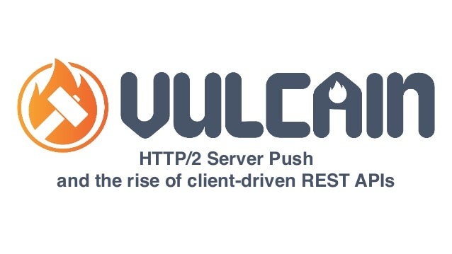 HTTP/2 Server Push and the rise of client-driven REST APIs