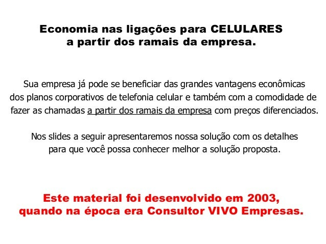 Economia nas ligações para CELULARES           a partir dos ramais da empresa.   Sua empresa já pode se beneficiar das gra...