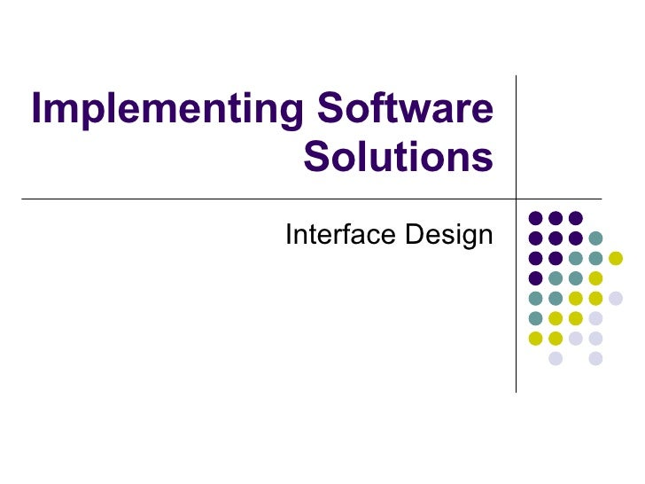 Implementing Software Solutions Interface Design