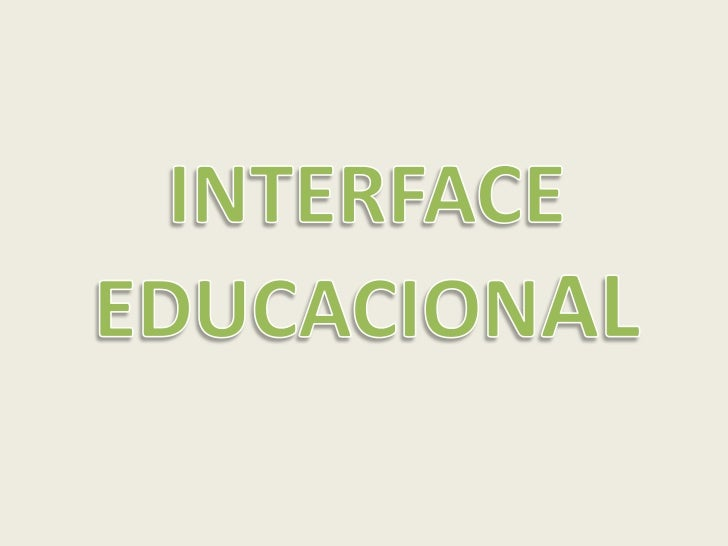 INTERFACE<br />EDUCACIONAL<br />