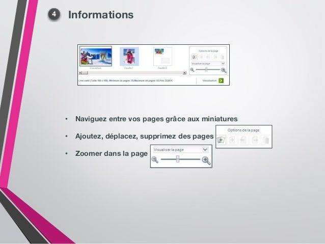 Informations • Naviguez entre vos pages grâce aux miniatures • Ajoutez, déplacez, supprimez des pages • Zoomer dans la page
