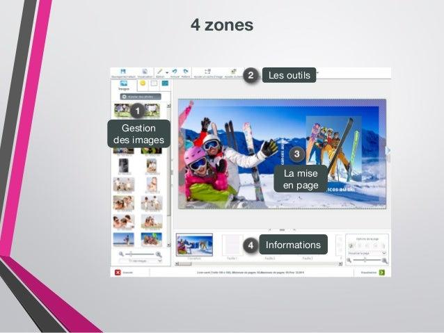 4 zones Gestion des images Les outils La mise en page Informations