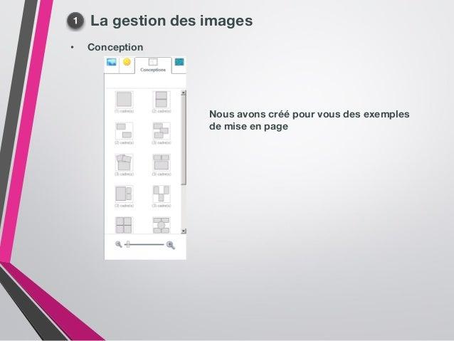La gestion des images • Conception Nous avons créé pour vous des exemples de mise en page