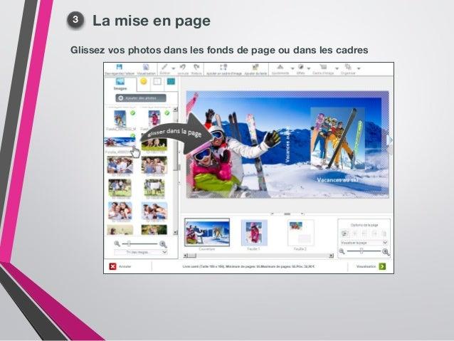 La mise en page Glissez vos photos dans les fonds de page ou dans les cadres