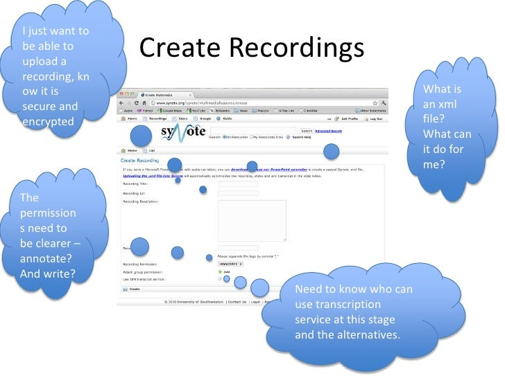Create Recordings<br />I just want to be able to upload a recording, know it is secure and encrypted<br />What is an xml f...