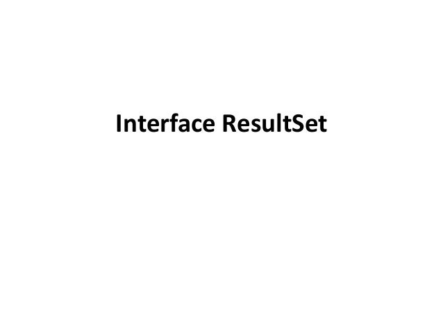 Interface ResultSet